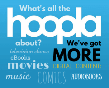 hoopla logo and content eBooks, movies, comics, music, audiobooks, TV shows