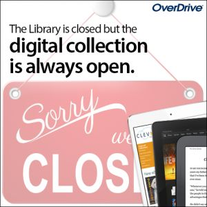 OverDrive Always Open Web Post advertising that OverDrive does not close when the library does