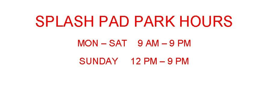 SPLASH PAD PARK HOURS