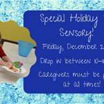 Holiday Silly Sensory Friday December 28 Drop in between 10 and 1130 AM