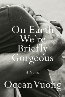 On Earth Were Briefly Gorgeous Book Cover