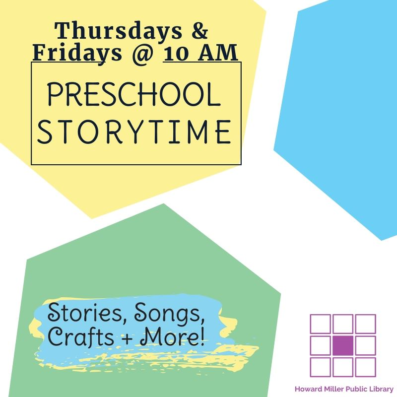 Preschool Storytime Website Post 3 to 6 year olds Thursdays and Fridays at 10 AM for Stories Songs C
