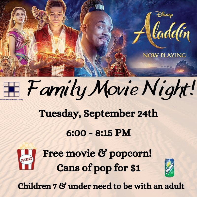 Family Movie Night September 24th Library is showing the Live Action Aladdin at 6 PM for free