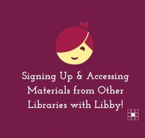 Signing Up and Accessing Materials from Other Libraries with Libby