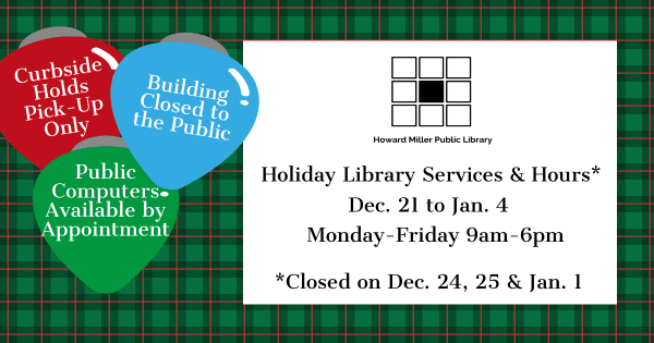 Library Open for Curbside Only 12.21 to 01.04. Public Computers available by appointment