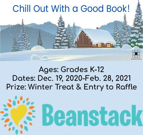 Chill Out With a Good Book Reading Program for Children grades K thru 12 from Dec. 19, 2020 to Feb.